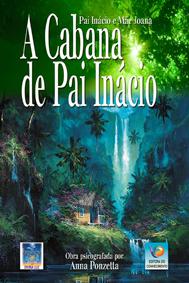 A Cabana de Pai Inácio - Clique na imagem para adquirir